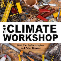 "Picture of a desk with tools on it, and the text ""The Climate Workshop with Tim DeChristopher and Tim Brennan"""