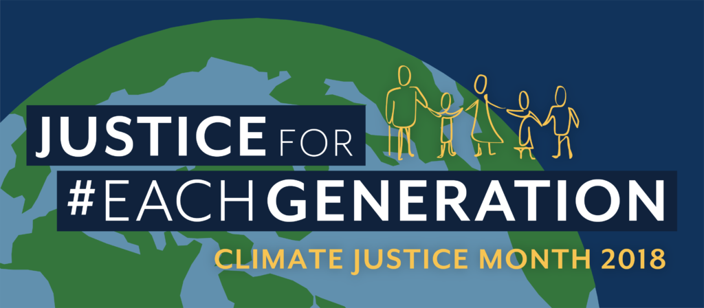 "Graphic of the earth with a multi-generational family and the words ""Justice for Each Generation - Climate Justice Month 2018"""